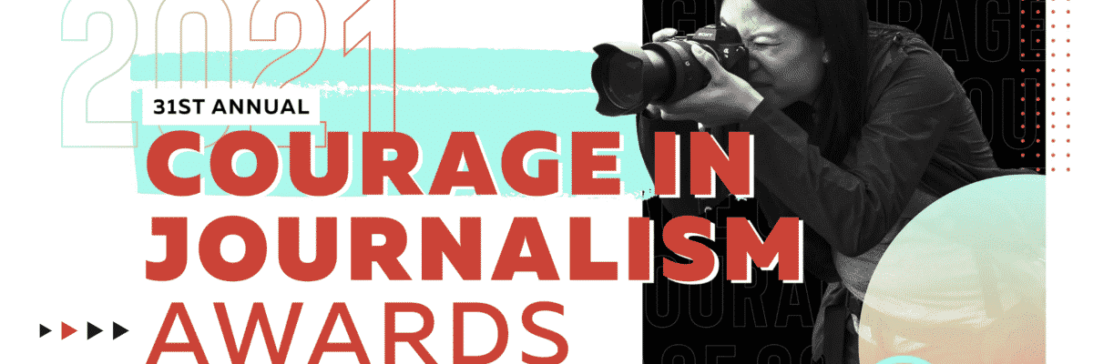 2021 Courage in Journalism Awards