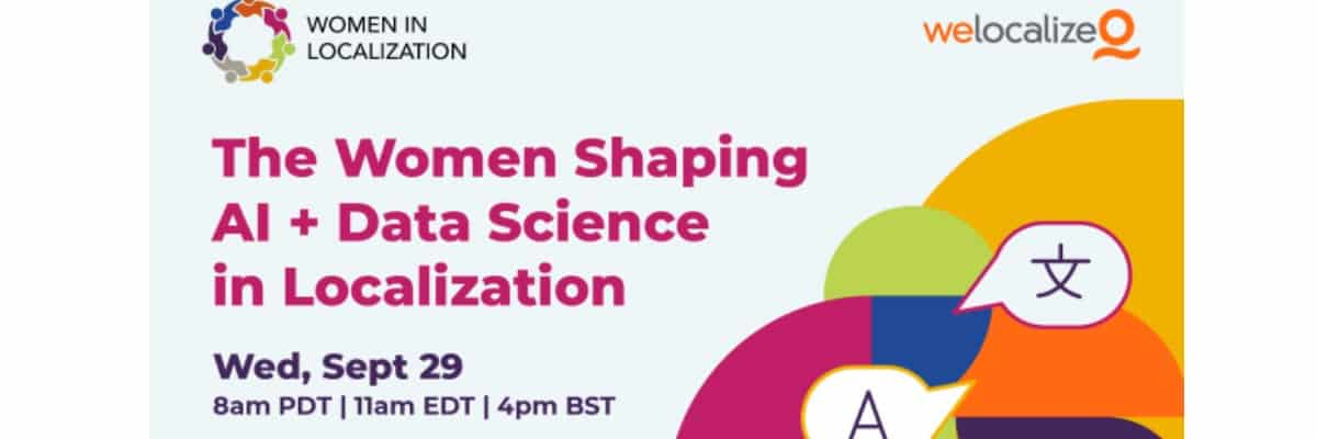 The Women Shaping AI And Data Science in Localization
